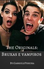 The Originals:Bruxas e Vampiros (Em Revisão) by GabiPCampbell