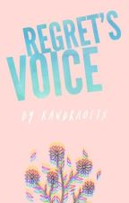 Regret's Voice by KandraofTX