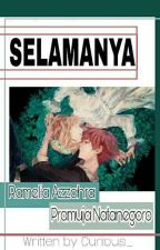 SELAMANYA (The Badass Series #3) by Curious_