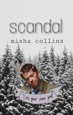 SCANDAL | misha collins by flxwer_syndrxme