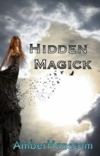 Hidden Magick by AmberHanscom