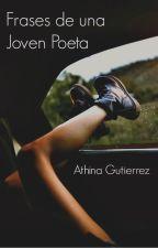 Frases de una Joven Poeta by AthinaGutierrez456