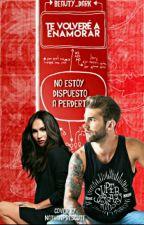 Boss: Te Volveré A Enamorar || Libro #2 || DESCONTINUADO, POR AHORA  by Isy_Martinez