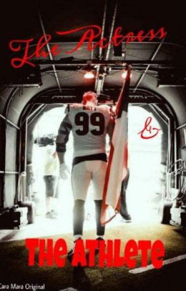 The Actress and the Athlete (A JJ Watt Story)