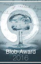 Blob-Award 2016 GESCHLOSSEN by bloby_bobby