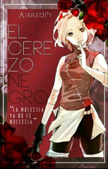 •El Cerezo negro || Sakura Haruno•