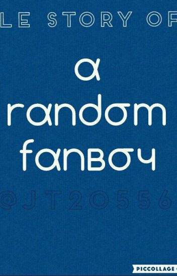 Le Story of a Random Fanboy