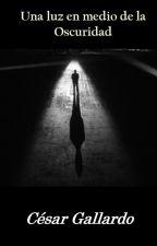 Una luz en medio de la oscuridad by JarkGallardo16