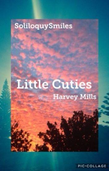 Little Cuties ~Harvey Mills AU~