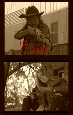 Bloody Decisions (Carl Grimes Love Story)