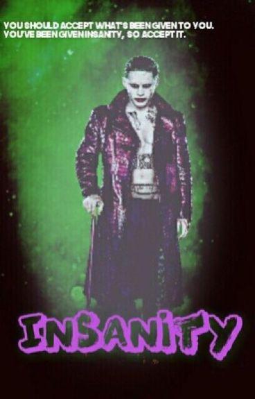 Insanity- The Joker X Reader