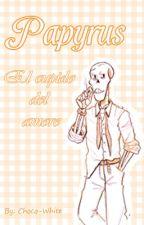 Papyrus: El Cupido Del Amore by Choco-white