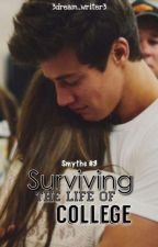 Surviving the Life of College (Smythe #3) by 3dream_writer3