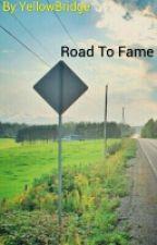 Road To Fame by YellowBridge