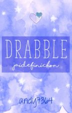 Drabble // Jaidefinichon by andy7364