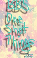 BBS One Shot Things by ChilledLirious