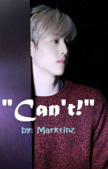 Can't - Mark Tuan Fan fic