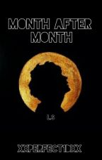 Month After Month(L.S) by xXPERFECT1DXx