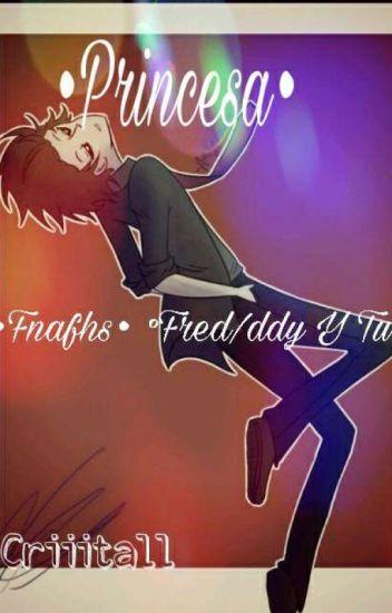 Bella Princesa Freddy Y Tu FNAFHS