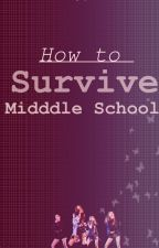 How to Survive Middle School (Girls) by mika12sun