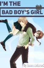 I'm the Bad Boy's Girl by hanaomishirue17