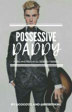 Possessive Daddy →j.b by GoGo132