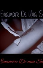 Me Enamore De Una Suicida  by DannAD073