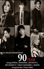 SOUTH KOREAN POLICE DEPARTMENT (SPD) : 90TEAM by YoongieFanfic