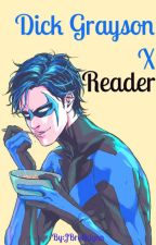 Dick Grayson x Reader by JBrooklynn