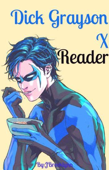 Dick Grayson x Reader