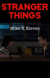 Stranger Things: Mike x Eleven by strangertrash