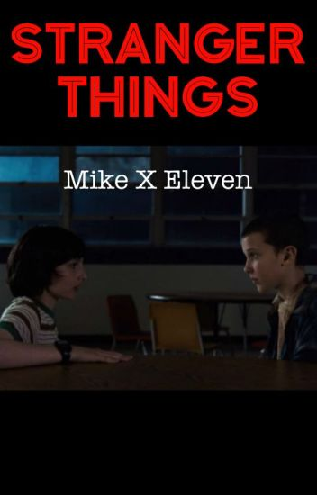 Stranger Things: Mike x Eleven -  :  lei  :  - Wattpad