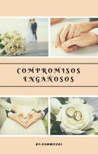 Compromisos engañosos #LibrosTinieblas2016 by Cammi1201