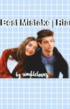 My Best Mistake | Riarkle by riarkleloves