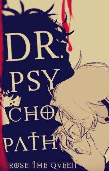 Dr. Psychophath -in curs de corectare- [Yaoi]