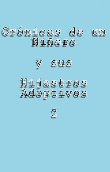 Crónicas de un Niñero Casado... Y sus Hijastros Adoptivos 2 (exo/fanfic)