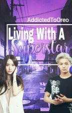 Living With A Superstar by coldmissy
