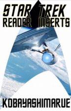 Star Trek Reader Inserts by KobayashiMarue