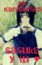 Sasuke Y Tu by PanYJalea
