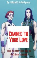 Chained To Your Love (Illumi x Reader Fanfic) by Blaze121