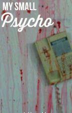 My Small Psycho by LJJosephine