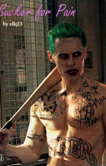 Sucker for Pain//The Joker