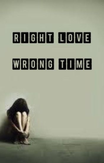 Right Love. Wrong Time.
