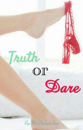 Truth Or Dare by MissBridgetAnn