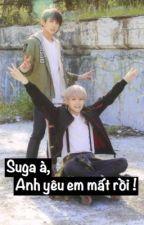 [OneShot] Suga, Anh yêu em mất rồi ! {HE} by -KhoaiBae-
