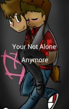 Merome-Your not alone anymore by bat171
