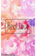 HEAL.LOVE by insensitivity-