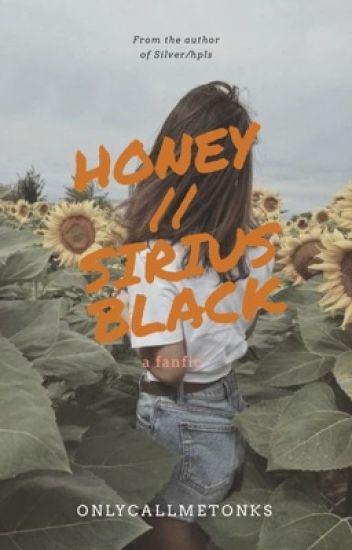 Honey  | Sirius Black