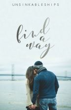 Find A Way | coming this winter by UnsinkableShips