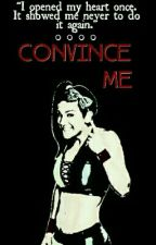 Convince Me *WWE* by theajasylum